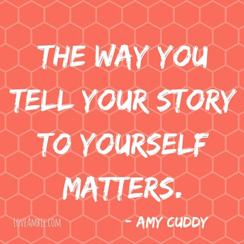 Successful Women Quote - Inspirational Quote - The way you tell your story to yourself matters - Amy Cuddy Quote