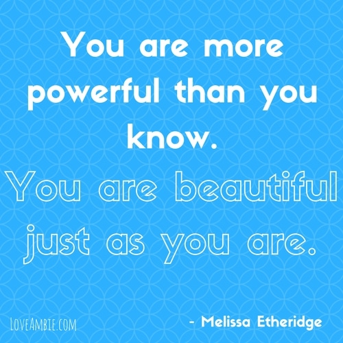 Inspirational Quote - Successful Women Quote - Melissa Etheridge Quote - You are beautiful just as you are