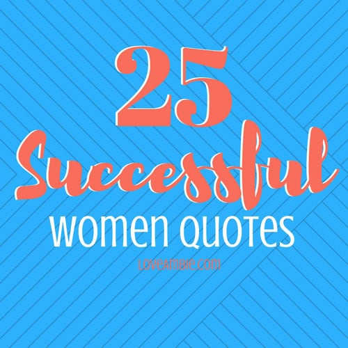 Success Quotes For Women Fascinating 25 Successful Women Quotes  Love Ambie