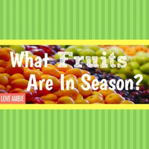 What Fruits Are In Season - Healthy Eating