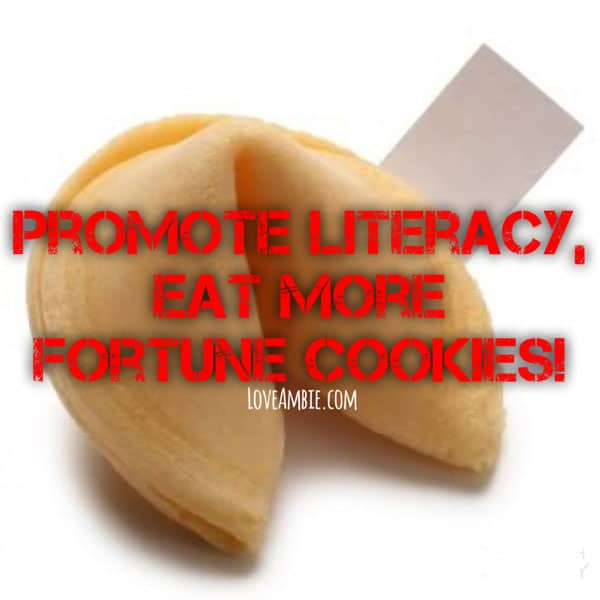 Promote Literacy, Eat More Fortune Cookies!