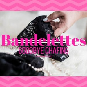 Bandelettes Review – The Sexy Way To Prevent Chafing