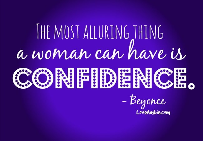The Most Alluring Thing A Woman Can Have Is Confidence