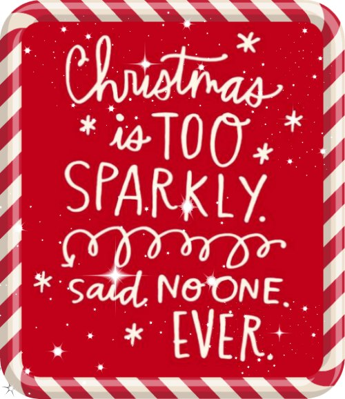 Christmas is too sparkly said no one ever