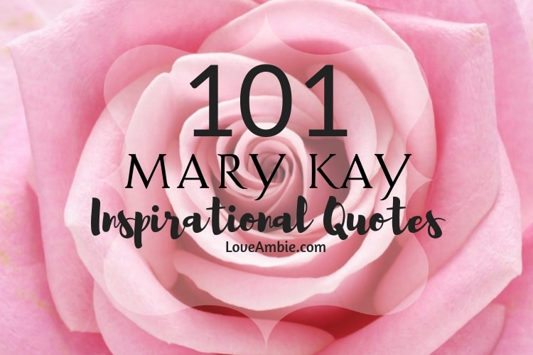 101 Mary Kay Inspirational Quotes - Best Motivational Quotes