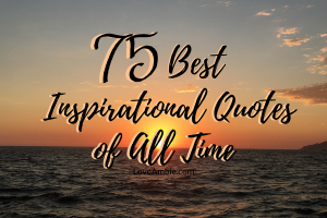 75 Best Inspirational Quotes of All Time