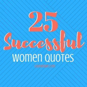 25 Successful Women Quotes