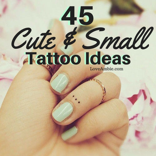 45 Insanely Cute And Small Tattoo Ideas 2019 Update
