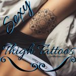 51 Sexy Thigh Tattoos For Women
