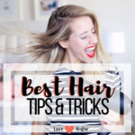 25 Best Hair Tips + Tricks You Will Love