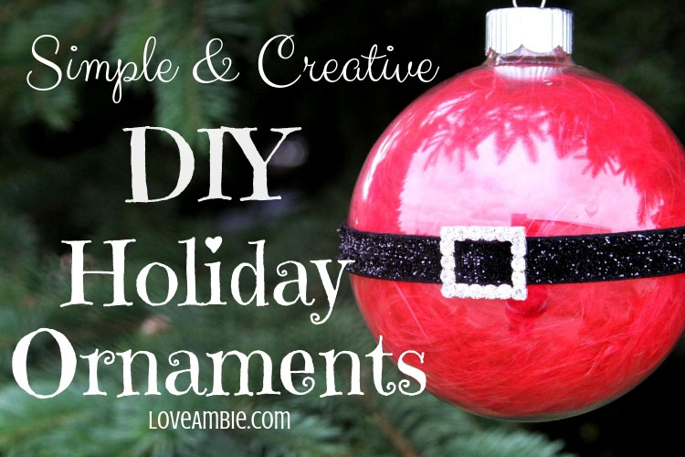 Simple And Creative Holiday Ornaments - DIY Christmas Ornaments